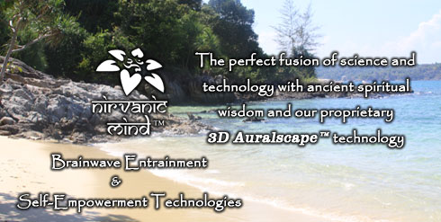 Nirvanic Mind Brainwave Entrainment and Self-Empowerment Technologies